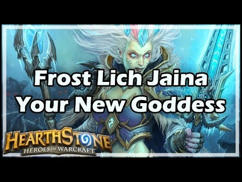 [Hearthstone] Frost Lich Jaina, Your New Goddess